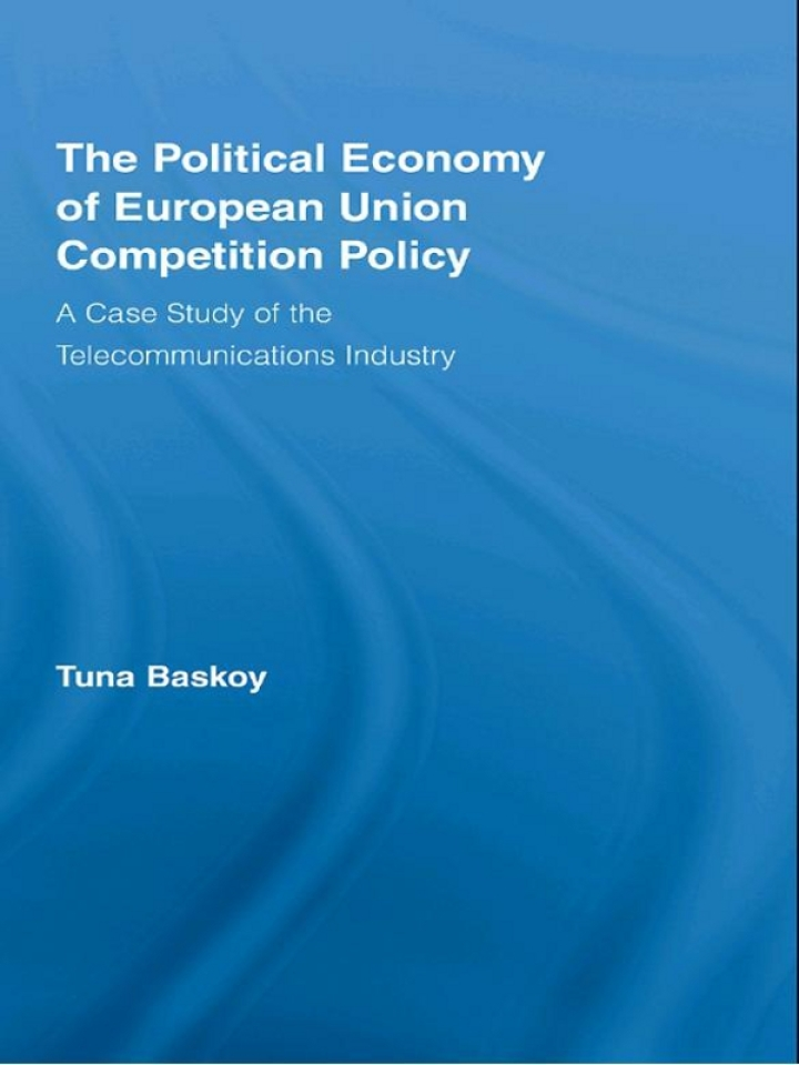 The Political Economy of European Union Competition Policy