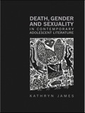 Death, Gender and Sexuality in Contemporary Adolescent Literature 9781135891183R90