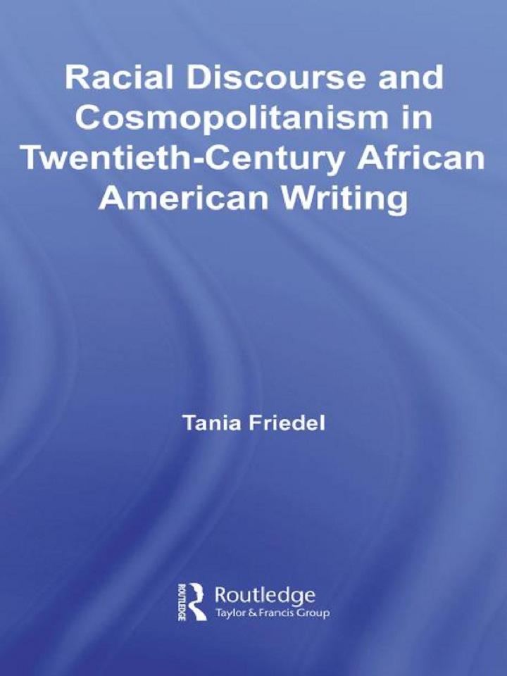 Racial Discourse and Cosmopolitanism in Twentieth-Century African American Writing