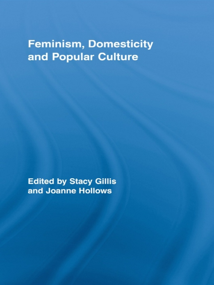 Feminism, Domesticity and Popular Culture