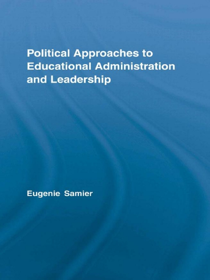 Political Approaches to Educational Administration and Leadership