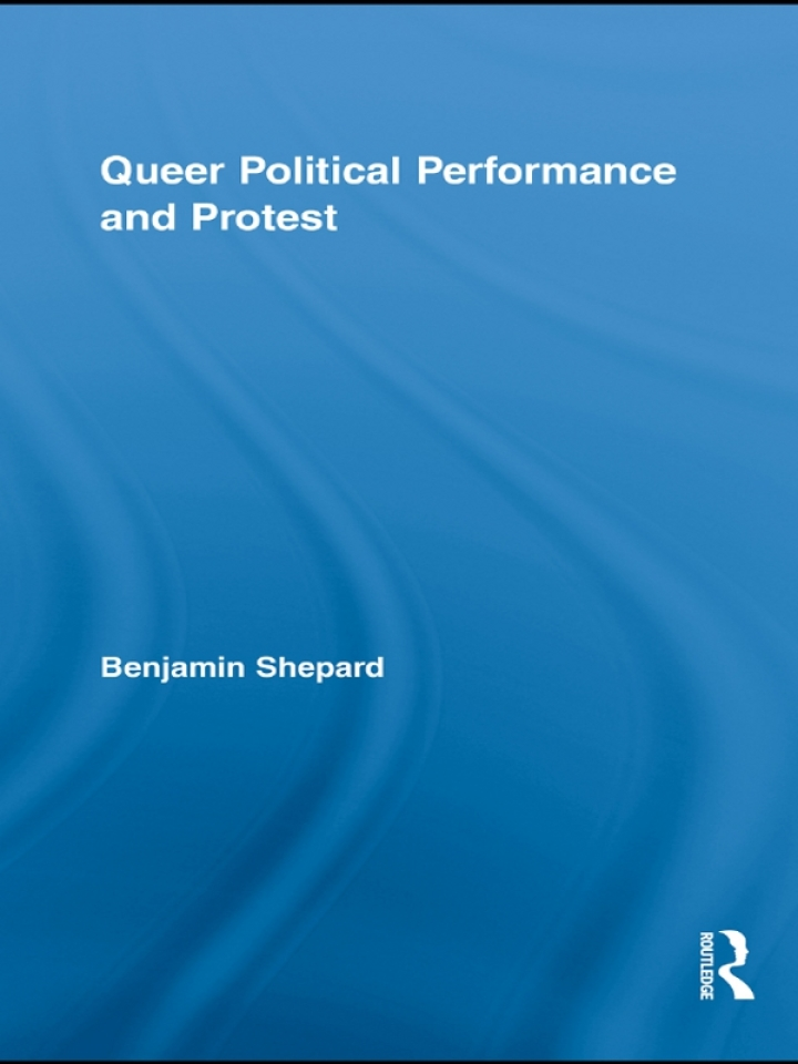 Queer Political Performance and Protest