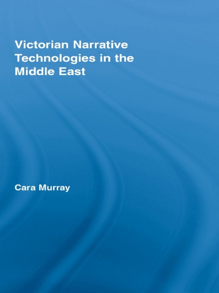 Victorian Narrative Technologies in the Middle East