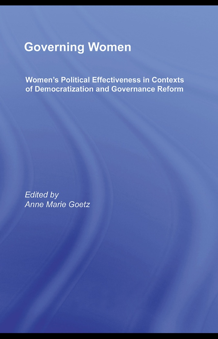 Governing Women: Women's Political Effectiveness in Contexts of Democratization and Governance Reform
