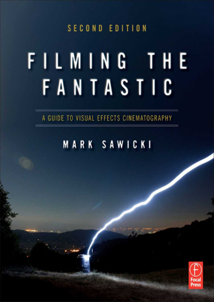 Filming the Fantastic:  A Guide to Visual Effects Cinematography