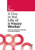 A Day in the Life of a Happy Worker 9781136158179R90