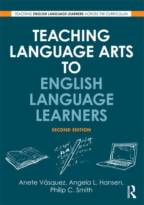 TEACHING LANGUAGE ARTS TO ENGLISH LANGUAGE LEARNERS