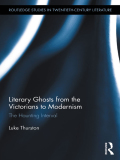 Literary Ghosts from the Victorians to Modernism 9781136282478R90