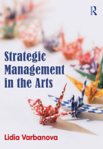 """""""Strategic Management in the Arts"""" (9781136302442)"""