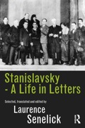 Stanislavsky: A Life in Letters 9781136343407R90