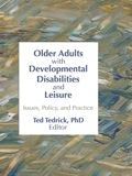Older Adults With Developmental Disabilities and Leisure 9781136371233R90