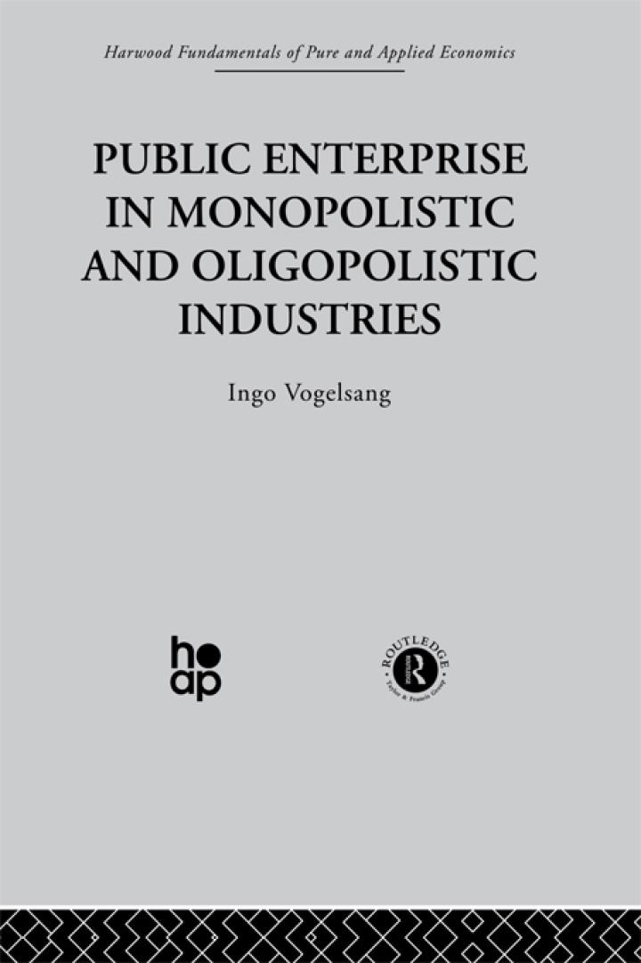 Public Enterprise in Monopolistic and Oligopolistic Enterprises