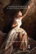 The Myth of Persephone in Girls' Fantasy Literature 9781136644276R90