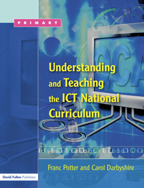 UNDERSTANDING AND TEACHING THE ICT NATIONAL CURRICULUM