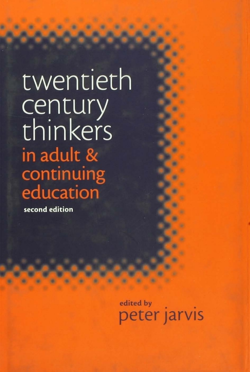 Twentieth Century Thinkers in Adult and Continuing Education (eBook Rental)