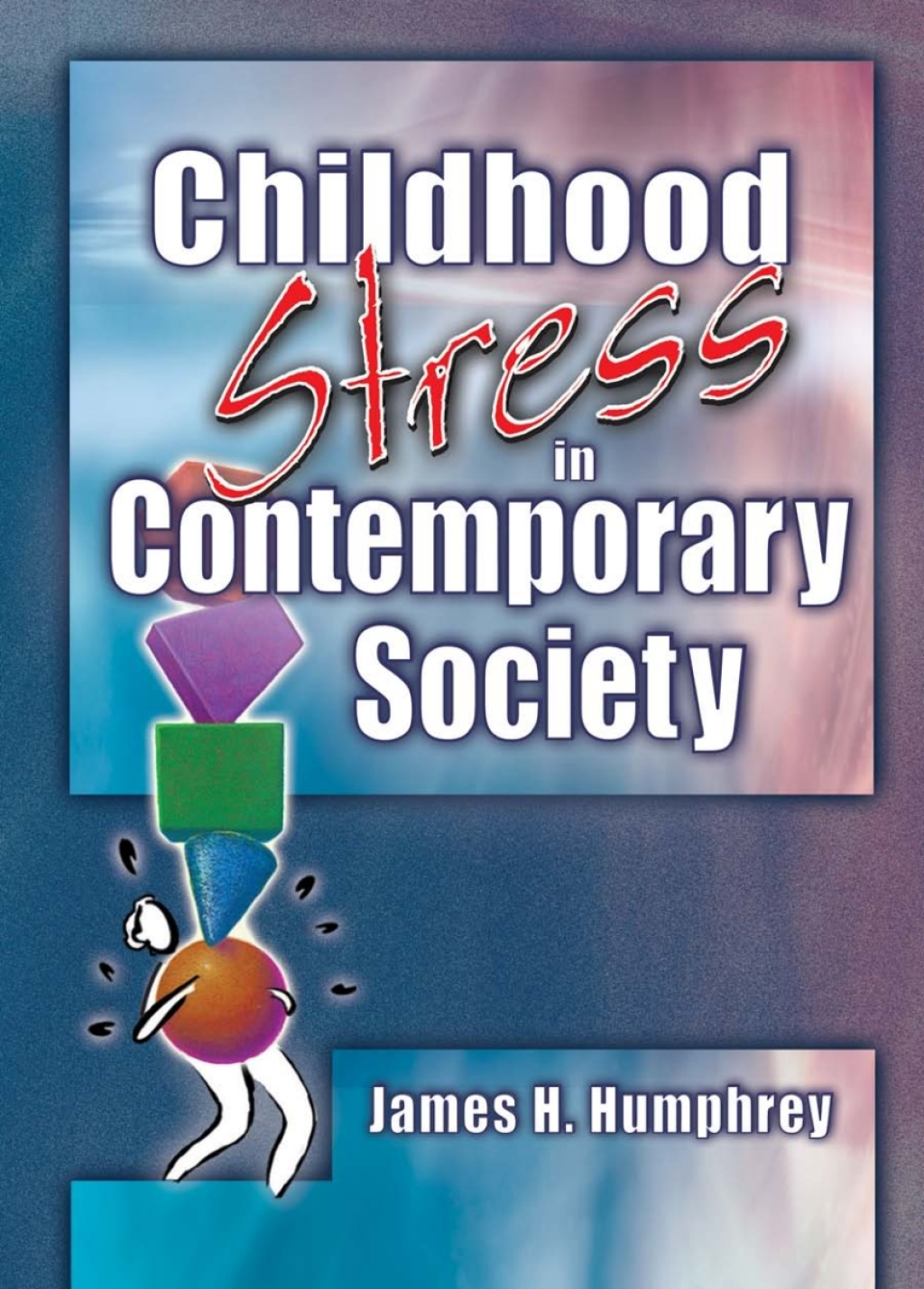 Childhood Stress in Contemporary Society (eBook Rental)
