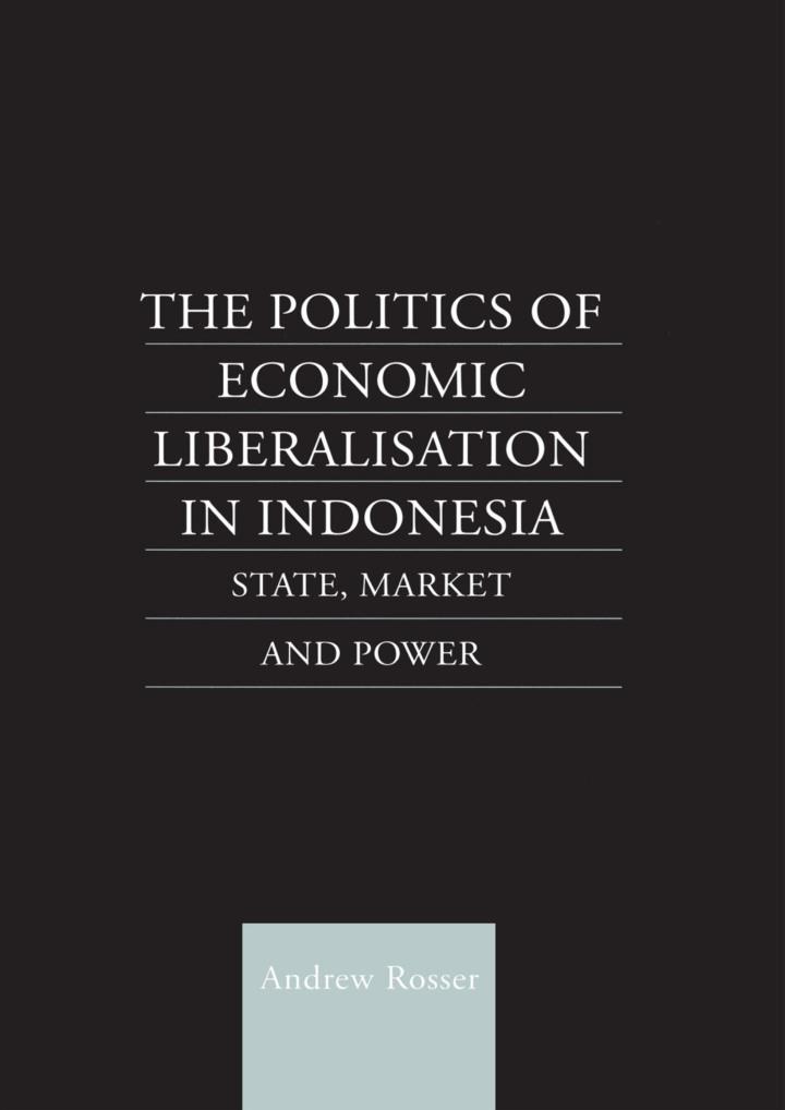 The Politics of Economic Liberalization in Indonesia