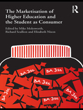 The Marketisation of Higher Education and the Student as Consumer 9781136908453R90