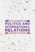 Key Concepts in Politics and International Relations 9781137494771R180