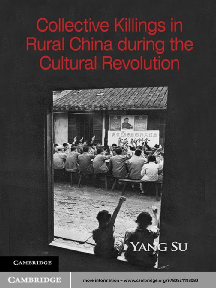 Collective Killings in Rural China during the Cultural Revolution