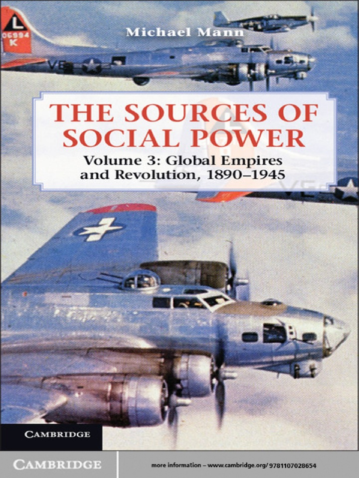The Sources of Social Power: Volume 3, Global Empires and Revolution, 1890–1945