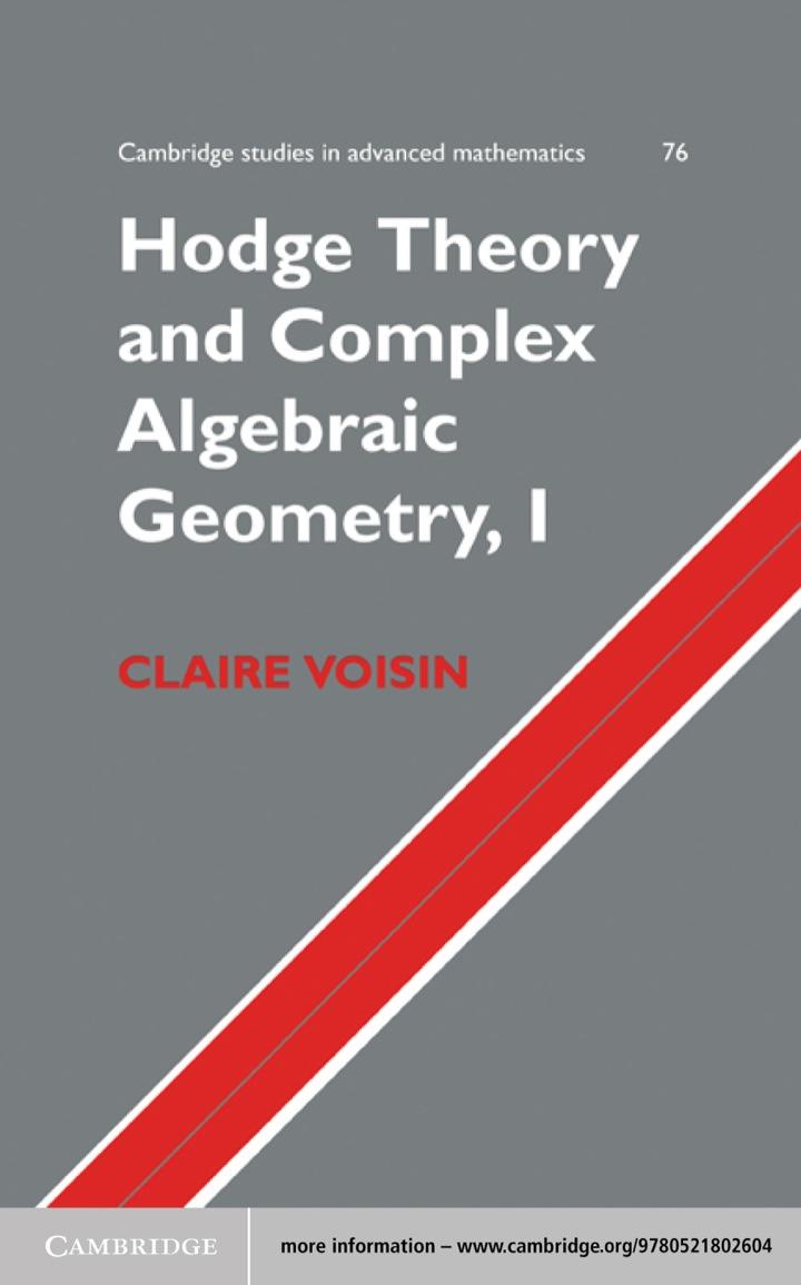 Hodge Theory and Complex Algebraic Geometry I: Volume 1