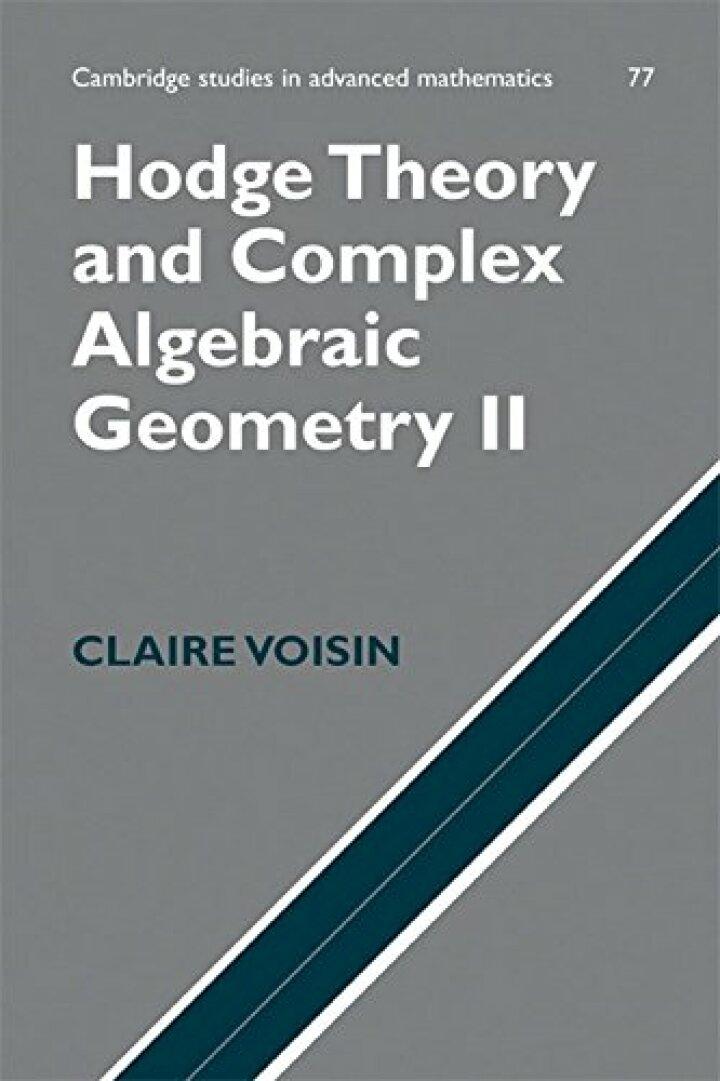 Hodge Theory and Complex Algebraic Geometry II: Volume 2