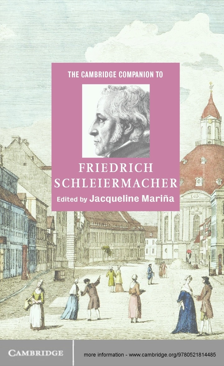 The Cambridge Companion to Friedrich Schleiermacher