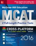 McGraw-Hill Education MCAT: 2 Full-Length Practice Tests 2016, Cross-Platform Edition 9781259583827