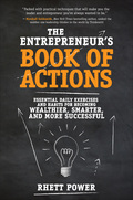 The Entrepreneurs Book of Actions: Essential Daily Exercises and Habits for Becoming Wealthier, Smarter, and More Successful 9781259859182