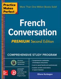 Practice Makes Perfect: French Conversation, Premium Second Edition              by             Eliane Kurbegov