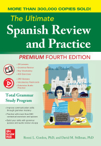 The Ultimate Spanish Review and Practice, Premium Fourth Edition              by             Ronni L. Gordon; David M. Stillman