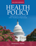 Health Policy: Application for Nurses and Other Healthcare Professionals 9781284157512R30
