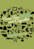 Soap, Sex, and Cigarettes: A Cultural History of American Advertising 9781285225661R180