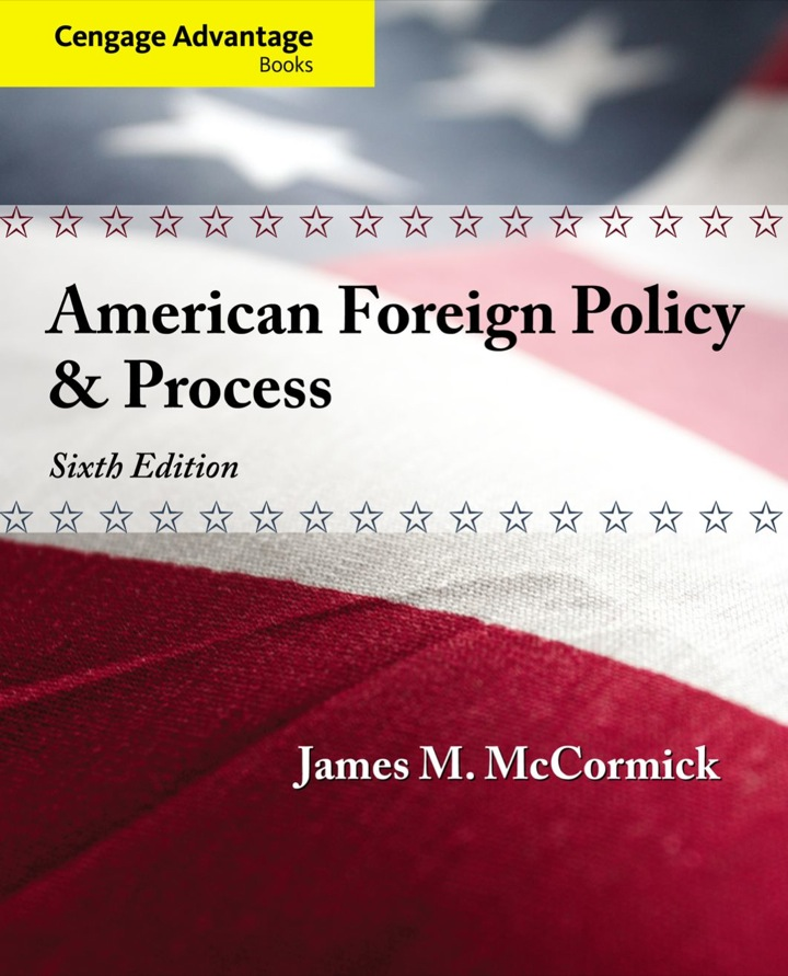 Cengage Advantage: American Foreign Policy and Process