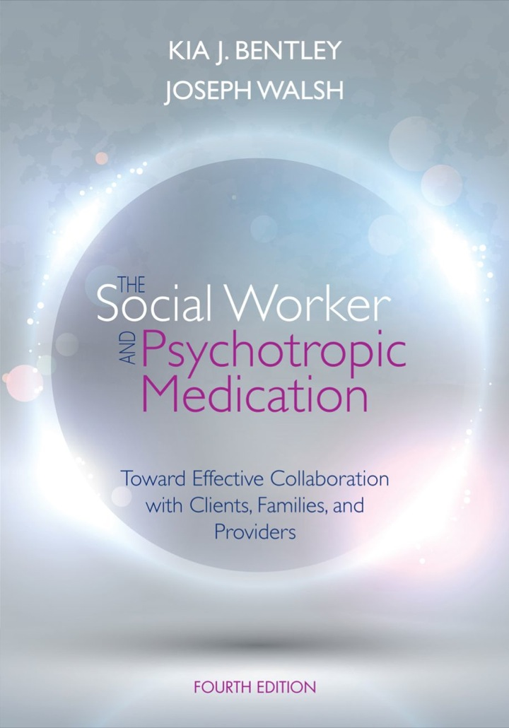 The Social Worker and Psychotropic Medication: Toward Effective Collaboration with Clients, Families, and Providers