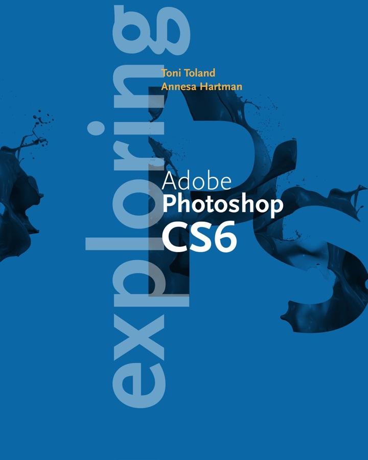 Exploring Adobe Photoshop CS6