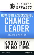 Business Express: How to be a successful Change Leader 9781292095660