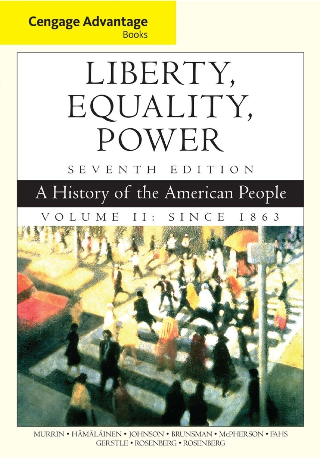 Cengage Advantage Books: Liberty  Equality  Power: A History of the American People  Volume 2: Since 1863 (eBook Rental)