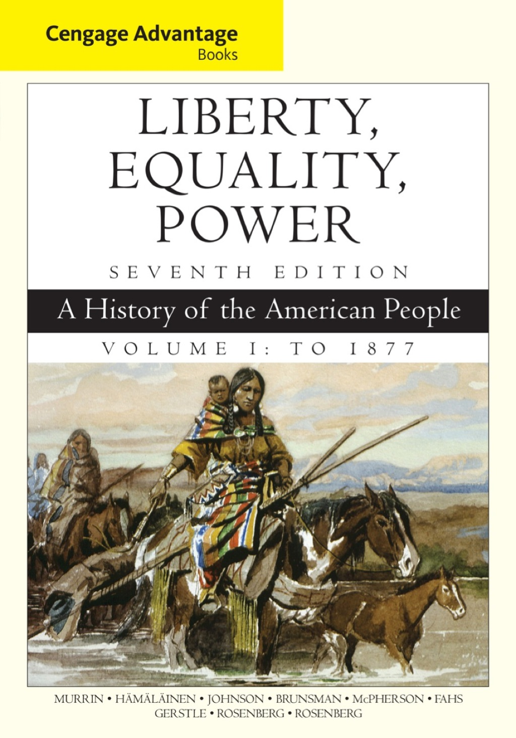 Cengage Advantage Books: Liberty  Equality  Power: A History of the American People  Volume 1: To 1877 (eBook Rental)