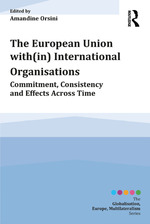 """""""The European Union with(in) International Organisations"""" (9781317032823)"""