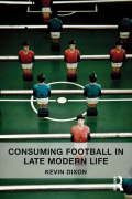 Consuming Football in Late Modern Life 9781317161134R90