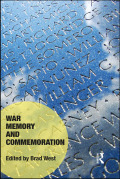 War Memory and Commemoration 9781317163923R90