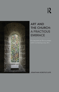 Art and the Church: A Fractious Embrace 9781317178477R90