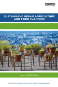 Sustainable Urban Agriculture and Food Planning 9781317293798R90