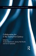 Collaborative Art in the Twenty-First Century 9781317387435R90