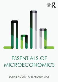 Essentials of Microeconomics              by             Bonnie Nguyen; Andrew Wait