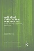 Narrating Postcolonial Arab Nations 9781317568766R90