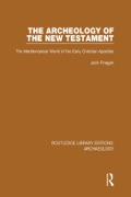 The Archeology of the New Testament 9781317605041R90
