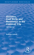 Violence, Civil Strife and Revolution in the Classical City (Routledge Revivals) 9781317697145R90